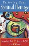 Restoring Your Spiritual Heritage