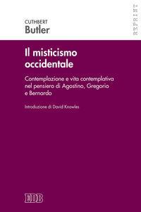 Il misticismo occidentale. Contemplazione e vita contemplativa nel pensiero di Agostino, Gregorio e Bernardo
