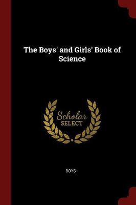 The Boys' and Girls' Book of Science
