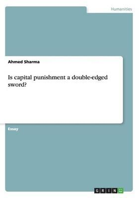 Is capital punishment a double-edged sword?