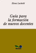 Guia para la formacion de nuevo docentes/ Guide For The Formation of New Education