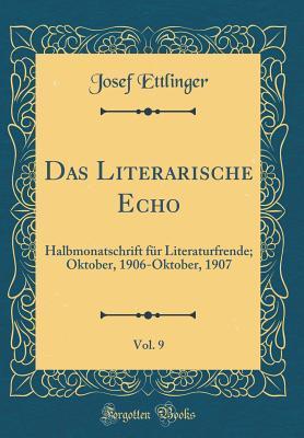 Das Literarische Echo, Vol. 9