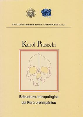 Estructura Antropologica del Peru Prehispanico/ Anthropological structure of Pre-Hispanic Peru