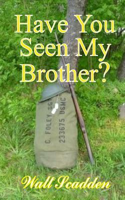 Have You Seen My Brother?