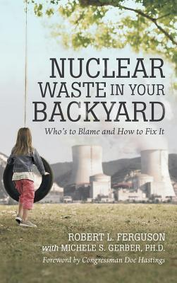 Nuclear Waste in Your Backyard
