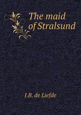 The Maid of Stralsund