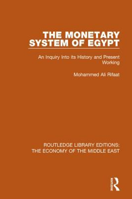 The Monetary System of Egypt (RLE Economy of Middle East)