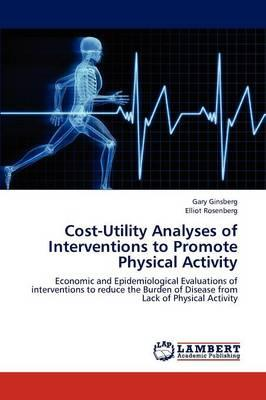 Cost-Utility Analyses of Interventions to Promote Physical Activity
