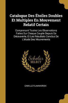 Catalogue Des Étoiles Doubles Et Multiples En Mouvement Relatif Certain
