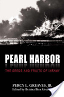 Pearl Harbor: The Seeds and Fruits of Infamy