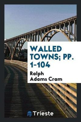 Walled Towns; pp. 1-104