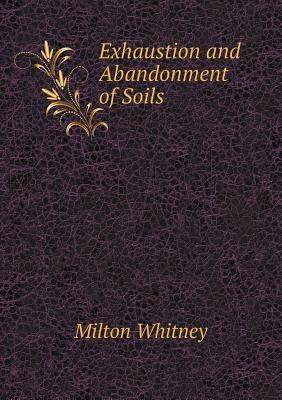 Exhaustion and Abandonment of Soils