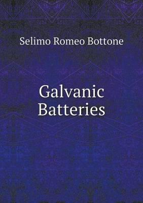 Galvanic Batteries