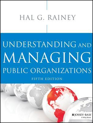 Understanding and Managing Public Organizations