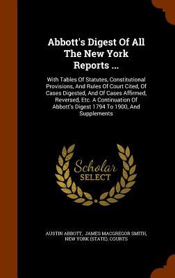 Abbott's Digest of All the New York Reports .
