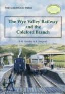 Wye Valley Railway Story