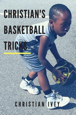 Christian's Basketball Tricks