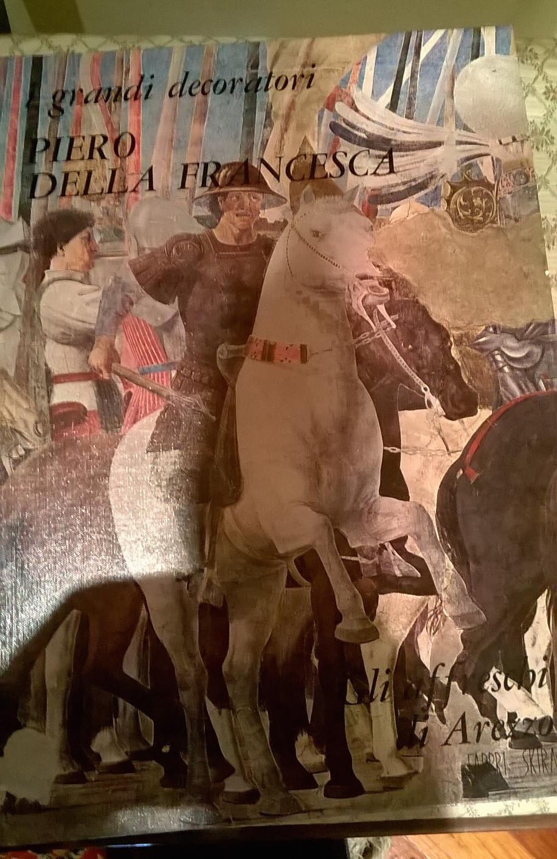 Piero della Francesca. Gli affreschi di Arezzo