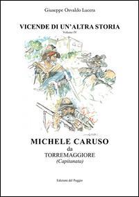 Michel Caruso da Torremaggiore. Vicende di un'altra storia