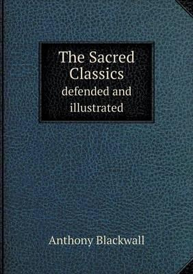 The Sacred Classics Defended and Illustrated