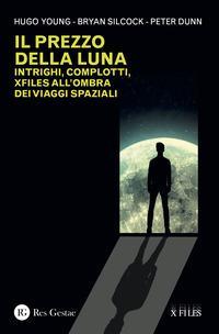 Il prezzo della luna. Intrighi, complotti, xfiles all'ombra dei viaggi spaziali