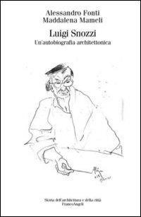 Luigi Snozzi. Un'autobiografia architettonica