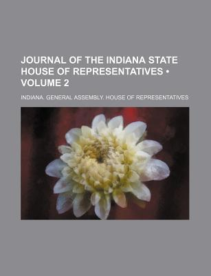 Journal of the Indiana State House of Representatives (Volume 2)
