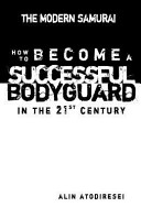 How to Become a Successful Bodyguard in the 21st Century