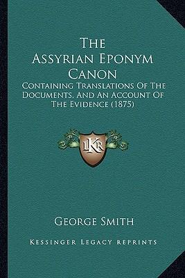 The Assyrian Eponym Canon