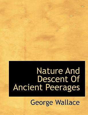 Nature And Descent Of Ancient Peerages