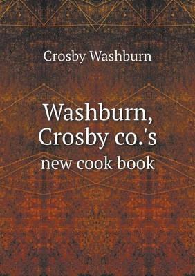 Washburn, Crosby Co.'s New Cook Book