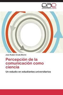 Percepción de la comunicación como ciencia