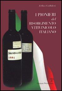 I pionieri del Risorgimento vitivinicolo italiano