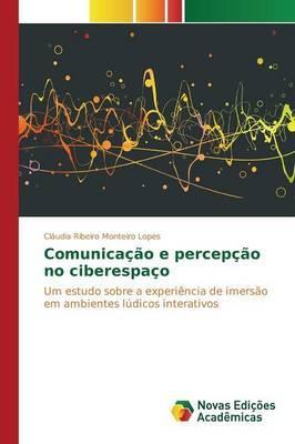 Comunicação e percepção no ciberespaço