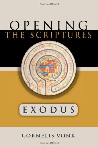 Opening the Scriptures: Exodus