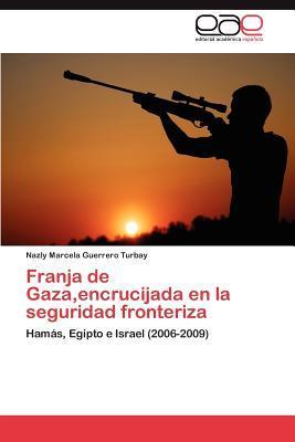 Franja de Gaza,encrucijada en la seguridad fronteriza