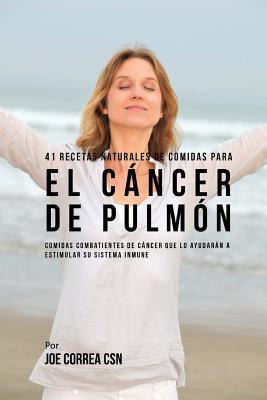 41 recetas naturales de comidas para el cancer de pulmon/ 41 natural recipes for lung cancer foods