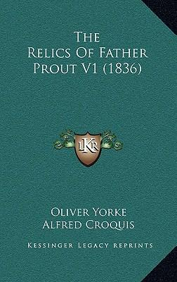 The Relics of Father Prout V1 (1836)