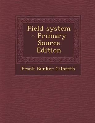 Field System - Primary Source Edition