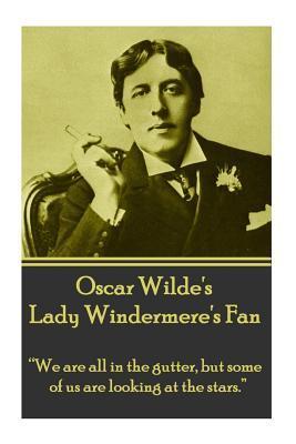 Oscar Wilde's Lady Windemere's Fan