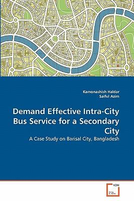 Demand Effective Intra-City Bus Service for a Secondary City
