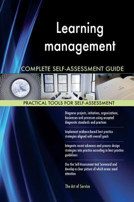 Learning Management Complete Self-assessment Guide