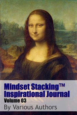 Mindset StackingTM Inspirational Journal Volume03