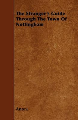 The Stranger's Guide Through the Town of Nottingham