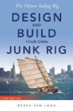 The Chinese Sailing Rig - Design and Build Your Own Junk Rig