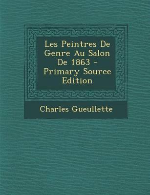 Les Peintres de Genre Au Salon de 1863