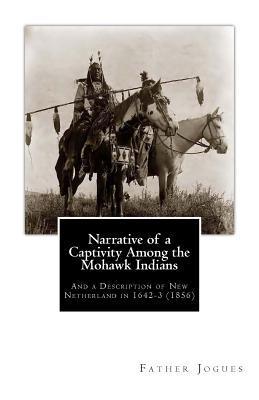 Narrative of a Captivity Among the Mohawk Indians