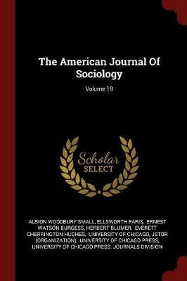 The American Journal of Sociology; Volume 19