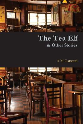 The Tea Elf & Other Stories