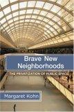 Brave New Neighborhoods